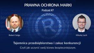 Robert Solga i Mikołaj Lech wywiad o tajemnicy przedsiębiorstwa i zakazie konkurencji