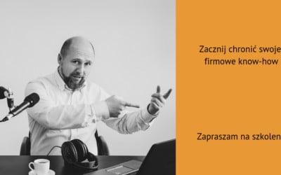 Warszawa, 11.12.2018 r. Szkolenie: Zmiany wprzepisach otajemnicy przedsiębiorstwa