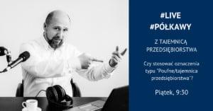 LIVE naFB: Pół kawy ztajemnicą przedsiębiorstwa, 1.03.2019 r., g. 9:30. Zapraszam!
