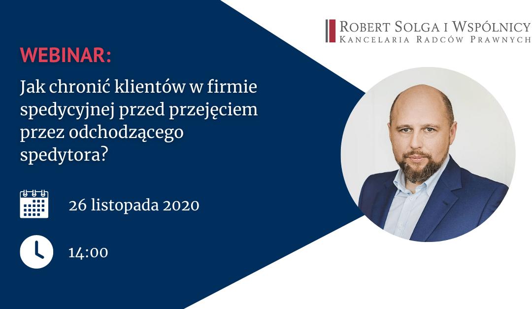 Webinar: Jak chronić klientów wfirmie spedycyjnej przedprzejęciem przezodchodzącego spedytora? 26.11.2020, g. 14.00