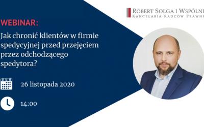 Webinar: Jak chronić klientów wfirmie transportowej ispedycyjnej przedprzejęciem przezodchodzącego spedytora? 26.11.2020, g. 14.00